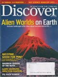 Discover March 2014 Alien Worlds on Earth; 20 Things:3-D Printers; Robocop Lives; Nicotine..Good for you?; Warrior Queens of the Maya; Pig Poop Power and more