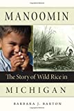 img - for Manoomin: The Story of Wild Rice in Michigan book / textbook / text book