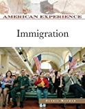 Immigration (American Experience (Facts on File))
