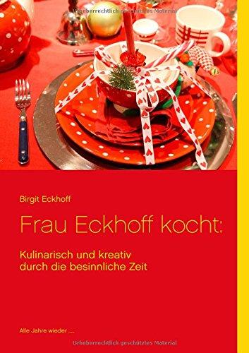 Weihnachten und so: Kulinarisch und kreativ durch die besinnliche Zeit