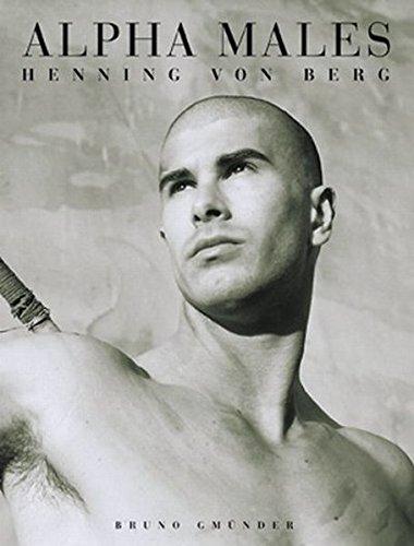 Alpha Males (Englisch) Gebundenes Buch – 30. Dezember 2007 Henning von Berg Bruno Gmünder Salzgeber Buchverlage GmbH 3861874687