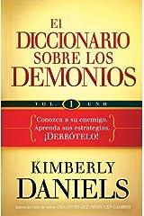 El diccionario sobre los demonios - vol. 1: Conozca a su enemigo. Aprenda sus estrategias.  ¡Derrótelo! (Spanish Edition) Kindle Edition
