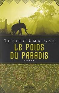 Le poids du paradis par Thrity N. Umrigar