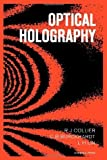 img - for Optical Holography by Robert Jacob Collier (1971-08-01) book / textbook / text book