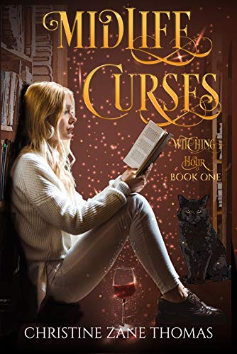 Midlife Curses: A Paranormal Women's Fiction Mystery (Witching Hour Book 1) by [Thomas, Christine Zane]