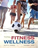 Total Fitness and Wellness, Powers, Scott K. and Dodd, Stephen L., 0321523016
