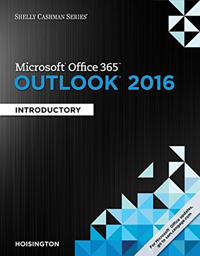 Shelly Cashman Series Microsoft Office 365   Outlook 2016  Introductory