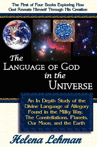 The Language of God in the Universe: An In Depth Study of the Divine Language of Allegory Found in the Milky Way, The Constellations, Planets, Our Moon, and the Earth (The Language of God Series) by Pillar of Enoch Ministry