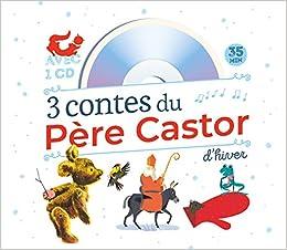 artisanat de qualité prix le plus bas meilleur choix Amazon.fr - 3 contes du Père Castor d'hiver (1CD audio ...