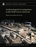 img - for Archaeology of the Niah Caves: The archaeology of the Niah Caves, Sarawak. Volume II (Mcdonald Institute Monographs) book / textbook / text book