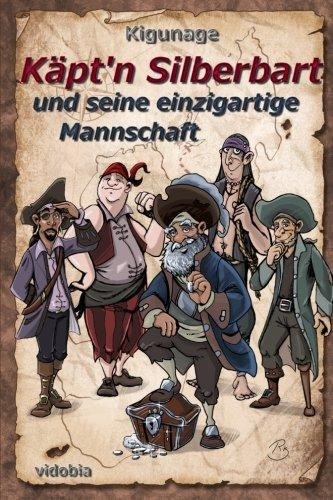 Käpt'n Silberbart und seine einzigartige Mannschaft (German Edition) PDF