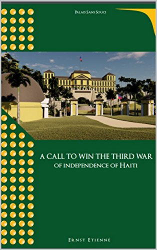 A call to win the third war of independence of Haiti by [Etienne, Ernst]