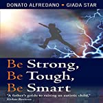 Be Strong, Be Tough, Be Smart | Donato Alfredano,Giada Star