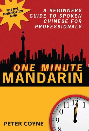 One Minute Mandarin: A Beginner's Guide to Spoken Chinese for Professionals (One Minute Mandarin)