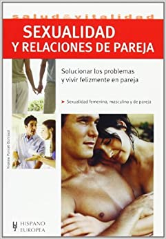 Sexualidad y relaciones de pareja/ Sexuality and Relationships by Yvonne Poncet-bonissol (2009-01-26)