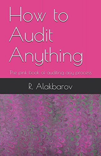How to Audit Anything: The pink book of auditing any process (Self development)