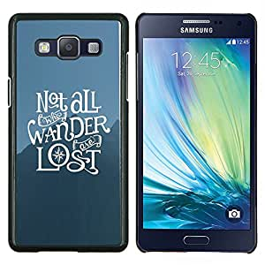 Be-Star Único Patrón Plástico Duro Fundas Cover Cubre Hard Case Cover Para Samsung Galaxy A5 / SM-A500 ( Non Tutti che vagano sono persi )