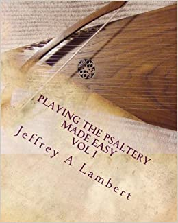 Book 1: Playing The Psaltery Made Easy Vol I