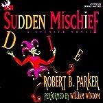 Sudden Mischief: A Spenser Novel | Robert B. Parker
