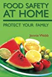 Food Safety at Home: Protect Your Family