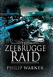The Zeebrugge Raid, Philip Warner, 184415677X