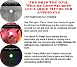 img - for The Skip The Gym, Weight Loss Secrets, Cardio Myths for Attorneys book / textbook / text book