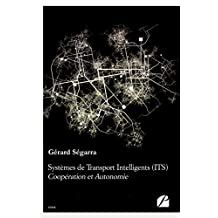 Systèmes de Transport Intelligents (ITS) : Coopération et Autonomie (Essai) (French Edition)
