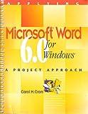 Applying Microsoft Word 6.0 for Windows : A Project Approach, Cram, Carol M., 0395717698
