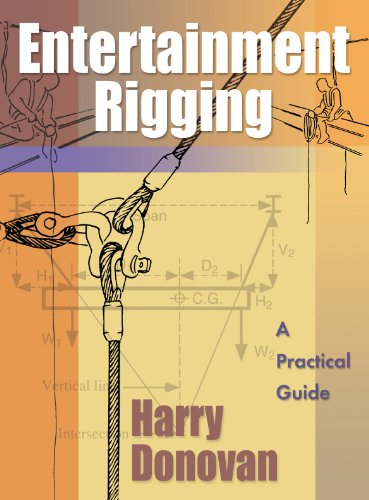 Entertainment Rigging: A Practical Guide