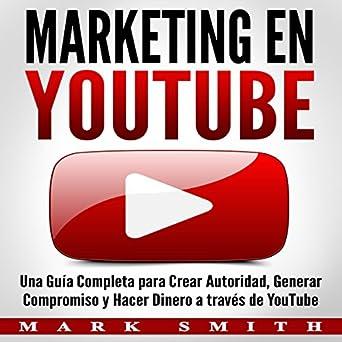 Amazon.com: Marketing en YouTube [Marketing on YouTube]: Una ...