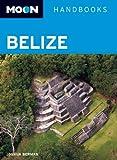 img - for Moon Belize (Moon Handbooks) book / textbook / text book