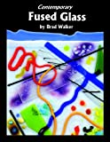 Contemporary Fused Glass, Brad Walker, 0970093314