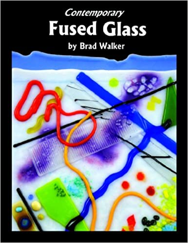 Contemporary Fused Glass Brad Walker 9780970093318 Amazon Books