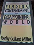 Finding Contentment in a Disappointing World, Miller, Kathy C., 0891092382