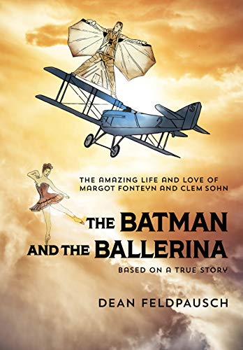 Ballerina Bat - The Batman and the Ballerina: The Amazing Life and Love of Margot Fonteyn and Clem Sohn