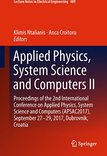 Applied Physics, System Science and Computers II: Proceedings of the 2nd International Conference on Applied Physics, System Science and Computers (APSAC2017), ... Notes in Electrical Engineering Book 489)