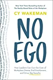 img - for No Ego: How Leaders Can Cut the Cost of Workplace Drama, End Entitlement, and Drive Big Results book / textbook / text book