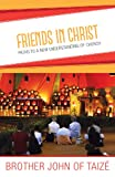 Friends in Christ, Brother John Taize, 1626980004