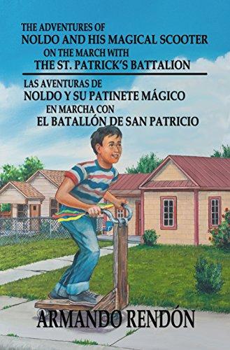 The Adventures of Noldo and His Magical Scooter on the March With the St. Patricks Battalion: Las Aventuras de Noldo y su Patinete Magico en Marcha ...
