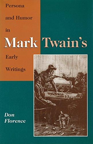 Persona and Humor in Mark Twain's Early Writings