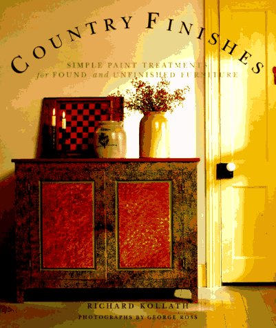 [Country Finishes: Simple Paint Treatments for Found and Unfinished Furniture] (Country Finish)
