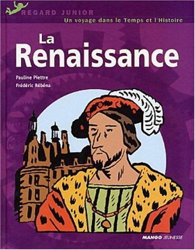 La Renaissance Broché – 19 septembre 2002 Pauline Piettre Frédéric Rebena Mango Jeunesse 274041353X
