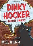 Dinky Hocker Shoots Smack!, M. E. Kerr, 0061139890