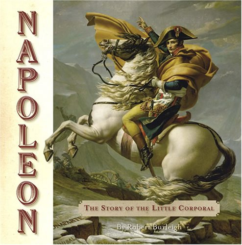 Napoleon: The Story of the Little Corporal pdf epub