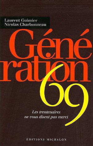 Génération 69 : Les trentenaires ne vous disent pas merci Laurent Guimier