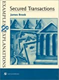 Secured Transactions : Examples and Explanations, James Brook, 0735500584