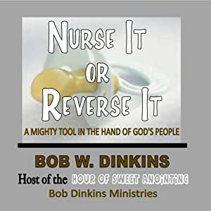 Nurse It or Reverse It:  A Mighty Tool in the Hand of God's People