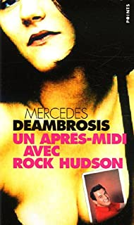 Un après-midi avec Rock Hudson : roman, Deambrosis, Mercedes