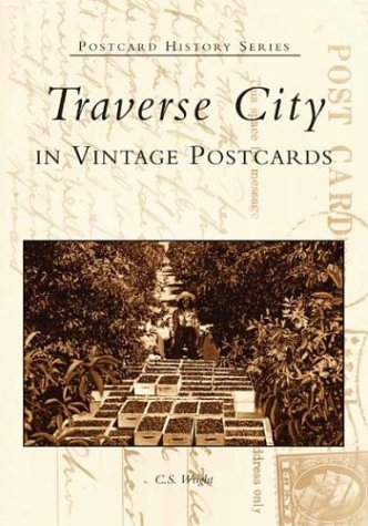 Traverse City in Vintage Postcards  (MI) (Postcard  History  - In Stores City Mi Traverse
