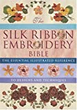 The Silk Ribbon Embroidery Bible, Joan Gordon, 0896891690